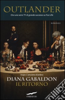 Il ritorno. Outlander libro di Gabaldon Diana