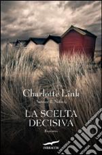 La scelta decisiva libro