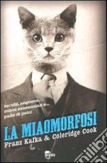 La Miaomorfosi libro di Cook Coleridge - Kafka Franz