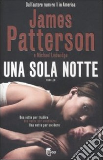 Una sola notte libro di Patterson James - Ledwidge Michael