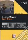 Dennis Hopper. Easy rider libro