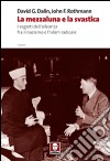 La mezzaluna e la svastica. I segreti dell'alleanza fra il nazismo e l'Islam radicale libro