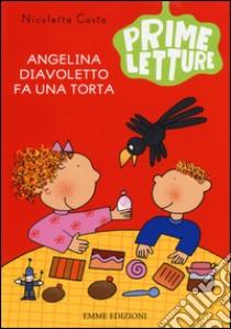 Angelina Diavoletto fa una torta libro di Costa Nicoletta