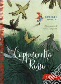 Cappuccetto Rosso libro di Piumini Roberto - Temporin Elena