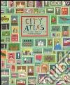City atlas. Viaggio intorno al mondo in 30 città libro