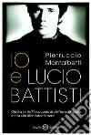 Io e Lucio Battisti libro