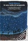 In una notte di temporale. Ediz. illustrata libro