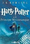Harry Potter e il Principe Mezzosangue (6) libro