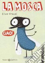 La mosca. Gli schifosetti libro