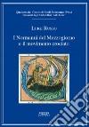 I Normanni del Mezzogiorno e il movimento crociato. Quaderni del centro di studi normanno-svevi (4) libro
