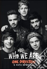 One Direction. Who we are, la nostra autobiografia libro