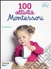 100 attività Montessori dai 18 mesi libro