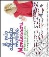 Il mio alfabeto mobile Montessori. 160 lettere per formare le mie prime parole libro