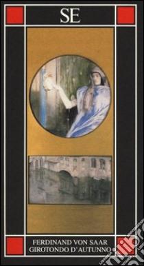 Girotondo d'autunno libro di Saar Ferdinand von