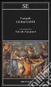 Le baccanti libro di Euripide
