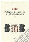 BMB. Bibliografia dei manoscritti in scrittura beneventana (22) libro