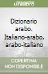 Dizionario arabo. Italiano-arabo, arabo-italiano