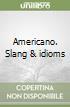 Americano. Slang & idioms