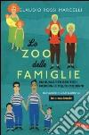 Lo zoo delle famiglie. Manuale per genitori moderni e molto moderni libro
