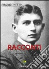 Racconti libro di Kafka Franz