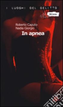 In apnea libro di Caputo Roberto - Giorgio Nadia