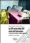 La CEP prima della CEP: storia dell'informatica. Divulgazione scientifica e didattica sperimentale. Atti del Convegno (Pisa 11-12 novembre 2011) libro