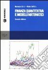 Finanza quantitativa e modelli matematici. Con CD-ROM libro