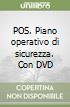 POS. Piano operativo di sicurezza. Con DVD
