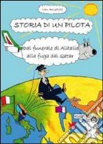 Storia di un pilota. Dal funerale di Al