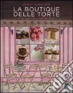 La boutique delle torte. Torte, cupcakes e dolcetti da tè