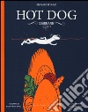 Hot dog gourmand. Ediz. illustrata libro