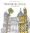 Viaggio in Sicilia. Colouring book antistress libro