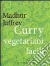 Curry vegetariani facili libro