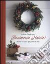 Finalmente Natale! Ricette e racconti per giorni di festa libro
