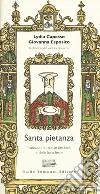 Santa pietanza. Tradizioni e ricette dei santi e delle loro feste libro