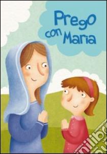 Prego con Maria libro di Vecchini Silvia