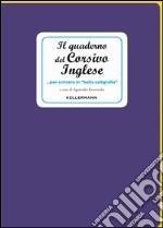 Il quaderno del corsivo inglese... per scrivere in «bella calligrafia»