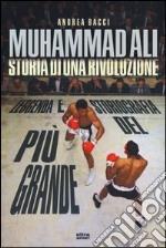 Muhammad Ali. Storia di una rivoluzione libro
