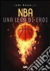 NBA una lega di eroi libro