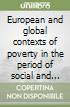 European and global contexts of poverty in the period of social and demographic transformations of the society