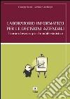 Laboratorio informatico per le decisioni aziendali libro