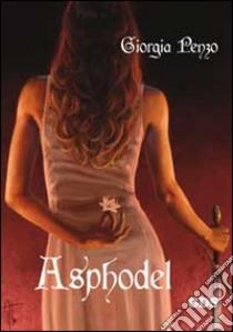 Asphodel libro di Penzo Giorgia