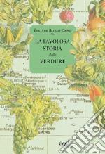 La favolosa storia delle verdure libro
