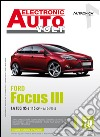 Ford Focus III. 1.6 TDCI 95 E 115 CV DAL 04/2011. Ediz. multilingue