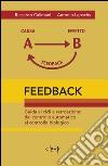 Feedback. Guida ai cicli a retroazione. Dal controllo automatico al controllo biologico libro