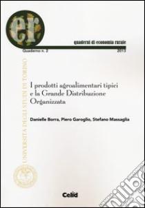 I prodotti agroalimentari tipici e la grande distribuzione organizzata libro di Borra Danielle; Garoglio Piero; Massaglia Stefano