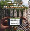 Architecture and places. Progetto culturale e memoria dei luoghi-Cultural design and sites' memory. Ediz. bilingue libro