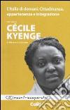 L'Italia di domani. Cittadinanza, appartenenza e integrazione. Intervista a Cécile Kyenge di Alessandra Luciano libro