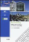 Social housing. Modelli e processi integrati per valutare la sostenibilit�