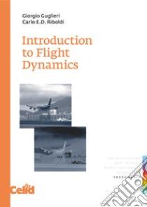 Introduction to flight dynamics libro di Guglieri Giorgio; Riboldi Carlo E.